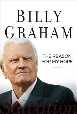 The Reason for My Hope: Salvation  -     By: Billy Graham