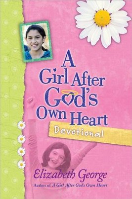 A Girl After God's Own Heart Devotional  -     By: Elizabeth George