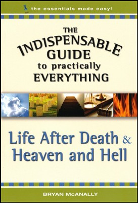 Life After Death & Heaven And Hell  -     By: Bryan McAnally