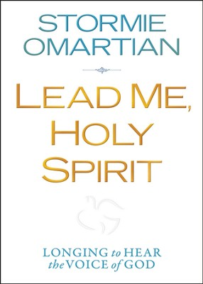 Lead Me, Holy Spirit Deluxe Edition: Walking in the Power of His Presence  -     By: Stormie Omartian