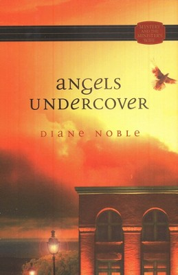 Angels Undercover   -     By: Diane Noble