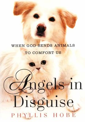 Angels in Disguise   -     By: Phyllis Hobe