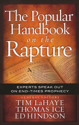 The Popular Handbook on the Rapture: Experts Speak Out on End-Times Prophecy  -     By: Tim LaHaye, Thomas Ice, Ed Hindson