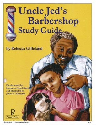 Uncle Jed's Barbershop Progeny Press Study Guide   -     By: Rebecca Gilleland