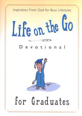 Life on the Go Devotional for Graduates: Inspiration from God  for Busy Lifestyles  -