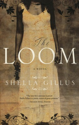 The Loom  -     By: Shella Gillus