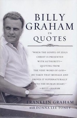 Billy Graham in Quotes  -     By: Franklin Graham, Donna Lee Toney