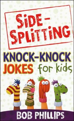 Side-splitting Knock-Knock Jokes for Kids   -     By: Bob Phillips