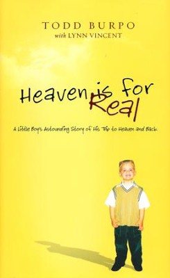 Heaven Is for Real: A Little Boy's Astounding Story of His Trip to Heaven and Back, Deluxe Edition  -     By: Todd Burpo, Lynn Vincent
