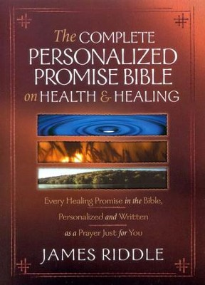 The Complete Personalized Promise Bible on Health and Healing  -     By: James Riddle