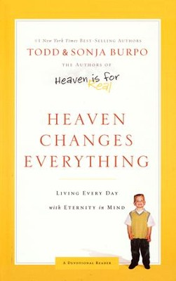 Heaven Changes Everything: Living Every Day with Eternity in Mind - Slightly Imperfect  -     By: Todd Burpo, Sonja Burpo