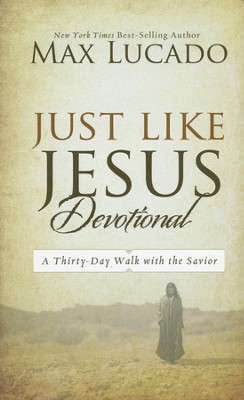 Just Like Jesus Devotional, Repackaged  - Slightly Imperfect  -     By: Max Lucado