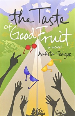 The Taste of Good Fruit  -     By: MaRita Teague