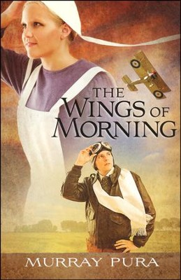 The Wings of Morning, Snapshots in History Series #1   -     By: Murray Pura