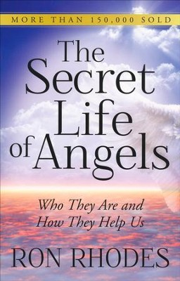 The Secret Life of Angels: Who They Are and How They Help Us  -     By: Ron Rhodes