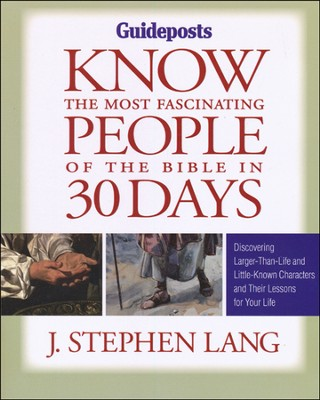 Know the Most Fascinating People of the Bible in 30 Days  -     By: J. Stephen Lang