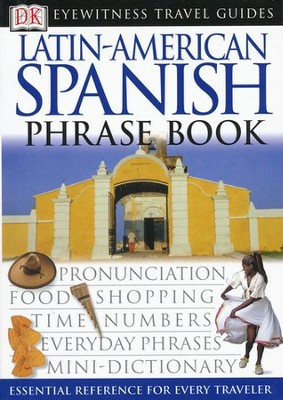 Eyewitness Travel Guide Phrase Books: Latin-American Spanish  -