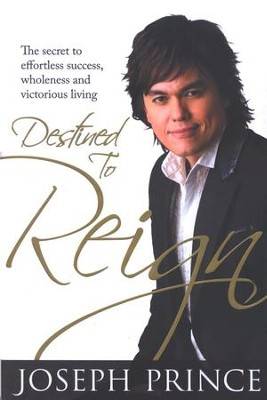 Destined to Reign  -     By: Joseph Prince
