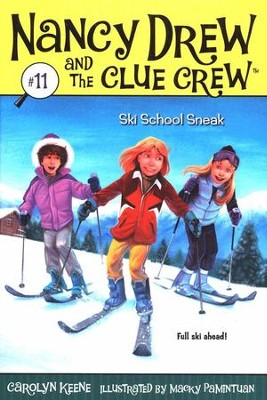 Nancy Drew and The Clue Crew: Ski School Sneak # 11   -     By: Carolyn Keene