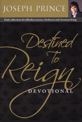 Destined To Reign Devotional  -     By: Joseph Prince