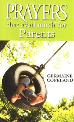 Prayers That Avail Much for Parents  -     By: Germaine Copeland