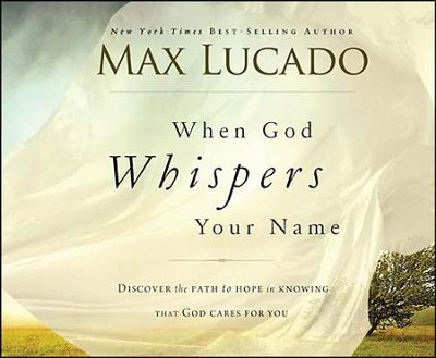 When God Whispers Your Name Unabridged Audio CD  -     By: Max Lucado