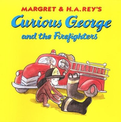 Curious George and the Firefighters  -     By: Margret Rey, H.A. Rey