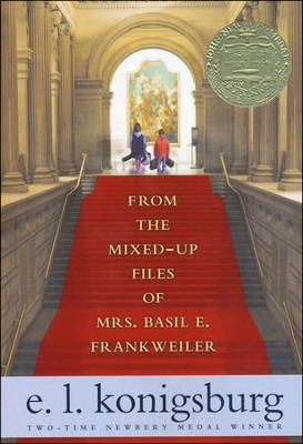 From the Mixed-up Files of Mrs. Basil E. Frankweiler    -     By: E.L. Konigsburg