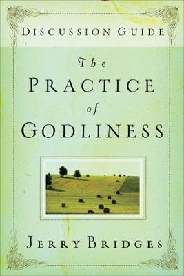 The Practice of Godliness, Study Guide   -     By: Jerry Bridges