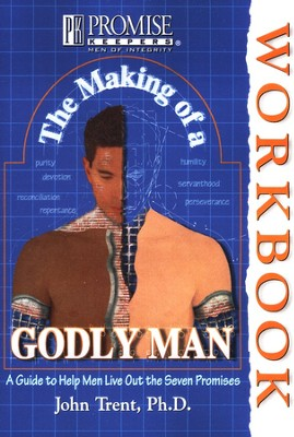 The Making of a Godly Man Workbook   -     By: John Trent Ph.D.
