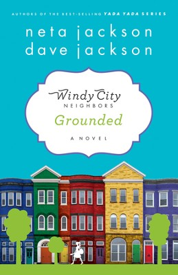 Grounded, Windy City Series #1   -     By: Neta Jackson, Dave Jackson