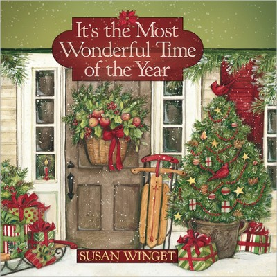 It's the Most Wonderful Time of the Year  -     By: Susan Winget