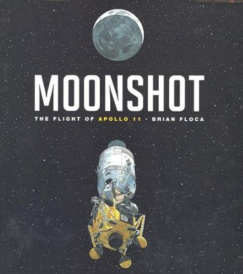 Moonshot: The Flight of Apollo 11  -     By: Brian Floca
