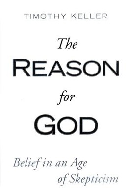 The Reason for God: Belief in God in an Age of Skepticism  -     By: Timothy Keller