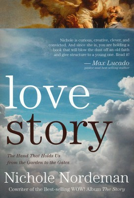 Love Story: Falling Apart in Perfect Condition Restored by God, Perfectly Loved  -     By: Nichole Nordeman