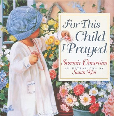 For This Child I Prayed  -     By: Stormie Omartian, Susan Rios