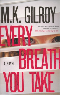 Every Breath You Take, Kristen Connor Mysteries Series #2   -     By: M.K. Gilroy