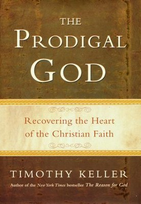 The Prodigal God: Recovering the Heart of the Christian Faith  - Slightly Imperfect  -