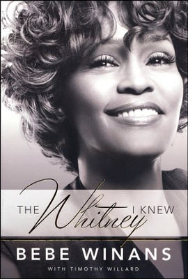 The Whitney I Knew  -     By: Bebe Winans