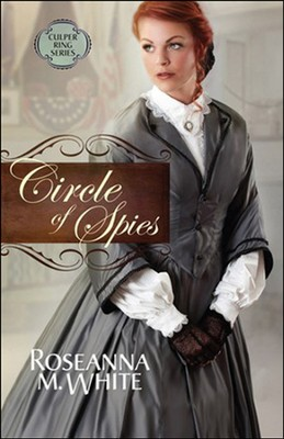 Circle of Spies, Culper Ring Series #3   -     By: Roseanna M. White
