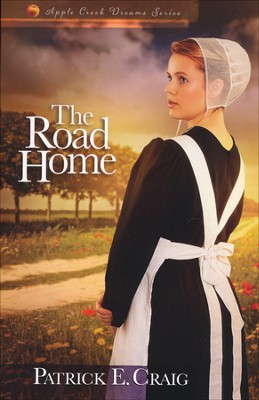The Road Home, Apple Creek Dreams Series #2   -     By: Patrick E. Craig