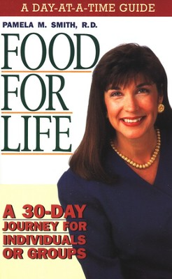 Food for Life: A Day-at-a-Time Guide   -     By: Pamela Smith