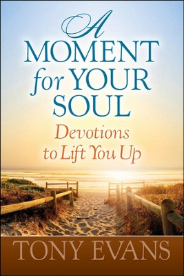A Moment for Your Soul: Devotions to Lift You Up   -     By: Tony Evans