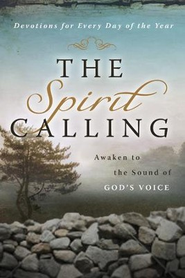 The Spirit Calling: Awaken to the Sound of His Voice  -