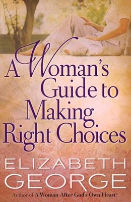 A Woman's Guide to Making Right Choices (slightly imperfect)  -     By: Elizabeth George