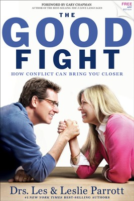 The Good Fight: How Conflict Can Bring You Closer   -     By: Dr. Les Parrott, Dr. Leslie Parrott