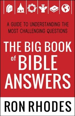 The Big Book of Bible Answers: A Guide to Understanding the Most Challenging Questions  -     By: Ron Rhodes