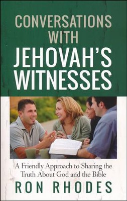 Conversations with Jehovah's Witnesses: A Friendly Approach to Sharing the Truth About God and the Bible  -     By: Ron Rhodes