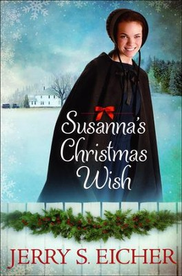 Susanna's Christmas Wish  -     By: Jerry S. Eicher