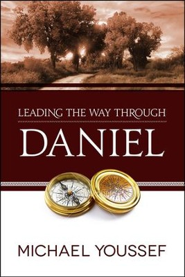 Leading the Way Through Daniel   -     By: Michael Youssef